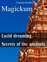 Lucid dreaming. Secrets of the ancients