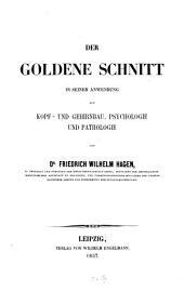 Der goldene Schnitt in seiner Anwendung auf Kopf- und Gehirnbau, Psychologie und Pathologie