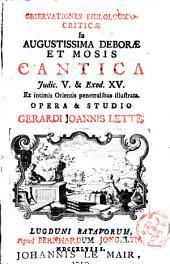 Observationes philologico-criticae in augustissima Deborae et Mosis cantica Judic. V. & Exod. XV. : ex intimis Orientis penetralibus illustrata