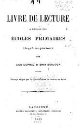 Livre de lecture à l'usage des écoles primaires degré supérieur