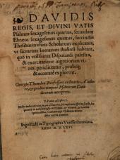 Davidis regis, et divini vatis Psalmus sexagesimus quartus: secundum Ebraeos sexagesimus quintus, succinctis thesibus in usum scholarum explicatus ...