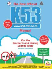 The New Official K53 Manual: Motorcycles, light and heavy vehicles, Edition 4