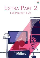 [Extra Part 2] The Perfect Two: Marrying Mr. Perfect