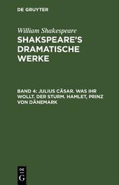 Julius Cäsar. Was ihr wollt. Der Sturm. Hamlet, Prinz von Dänemark