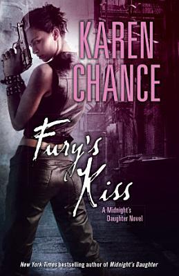 Fury s Kiss  A Midnight s Daughter Novel Volume 3 PDF