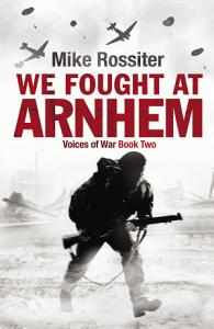 We Fought at Arnhem PDF