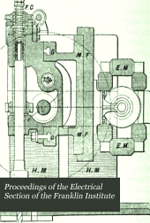 Proceedings of the Electrical Section of the Franklin Institute: Volumes 1-3