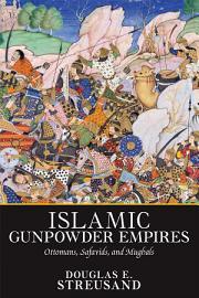Islamic Gunpowder Empires PDF