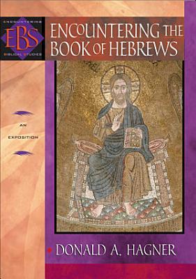 Encountering the Book of Hebrews  Encountering Biblical Studies