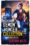 The Unlikeable Demon Hunter Collection Book