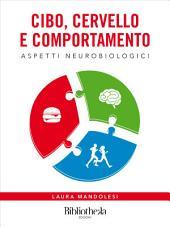 Cibo, Cervello e Comportamento: Aspetti neurobiologici
