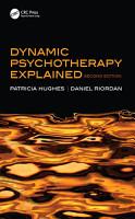 Dynamic Psychotherapy Explained PDF