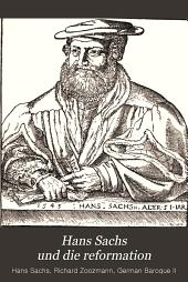 Hans Sachs und die reformation: In gedichten und prosastûcken