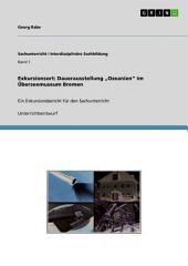 """Exkursionsort: Dauerausstellung """"Ozeanien"""" im Überseemuseum Bremen: Ein Exkursionsbericht für den Sachunterricht"""