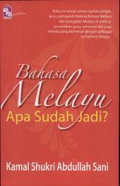Bahasa Melayu: Apa Sudah Jadi?