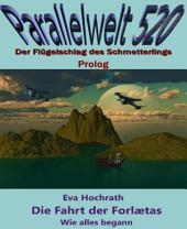 Die Fahrt der Forlætas - Wie alles begann: Parallelwelt 520 - Prolog