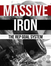 Massive Iron: The Rep Goal System