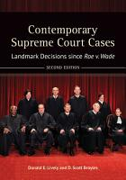 Contemporary Supreme Court Cases  Landmark Decisions since Roe v  Wade  2nd Edition  2 volumes  PDF
