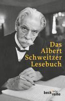 Das Albert Schweitzer Lesebuch PDF