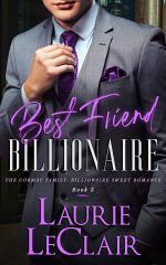 Best Friend Billionaire (The Cormac Family: Billionaire Sweet Romance, Book3)