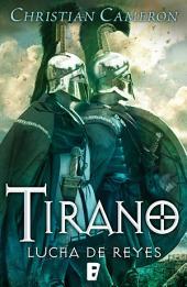 Tirano. Lucha de Reyes: Serie Tirano. Volumen VI