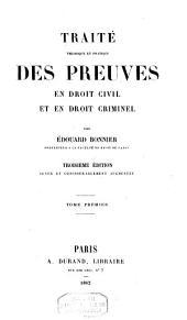 Traité théorique et pratique des preuves en droit civil et en droit criminel: Volume1
