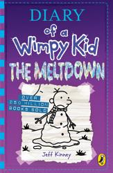 Diary Of A Wimpy Kid The Meltdown Book 13  Book PDF