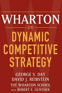 Wharton on Dynamic Competitive Strategy Book