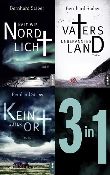 Die Arne Eriksen Trilogie  Vaters unbekanntes Land   Kalt wie Nordlicht   Kein guter Ort PDF