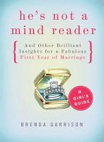 He s Not a Mind Reader and Other Brilliant Insights for a Fabulous First Year of Marriage PDF