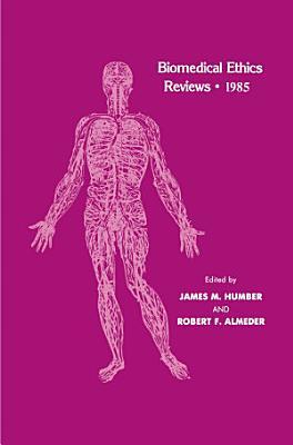 Biomedical Ethics Reviews    1985 PDF