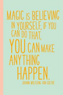 Magic Is Believing In Yourself  6 X 9 Journal With 114 Lightly Lined College Ruled Pages For Writing And Note Taking With An Inspirational Quote Cover