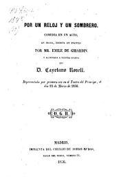 Por un reloj y un sombrero: comedia en un acto, en prosa : representada pro primera vez en el Teatro del Principe el dia 23 de marzo de 1856