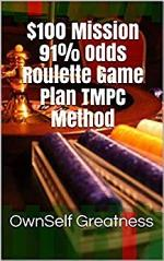 $100 Mission 91% Odds Roulette Game Plan TMPC Method
