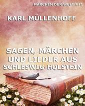Sagen, Märchen und Lieder aus Schleswig-Holstein (Märchen der Welt)