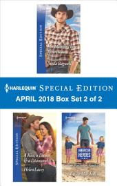 Harlequin Special Edition April 2018 Box Set 2 of 2: Her Man on Three Rivers Ranch\A Kiss, a Dance & a Diamond\Soldier, Handyman, Family Man