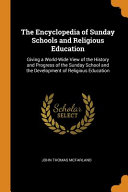 The Encyclopedia of Sunday Schools and Religious Education PDF