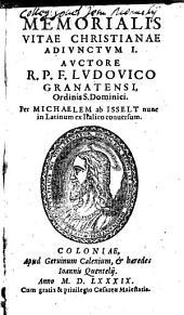 Memoriale Vitae Christianae, In Duas Partes Divisum: Vna cum Adivnctis duobus. seu Appendicibvs, de eadam materia, Volume 3