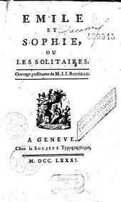 Emile et Sophie, ou les Solitaires: ouvrage posthume de M. J. J. Rousseau
