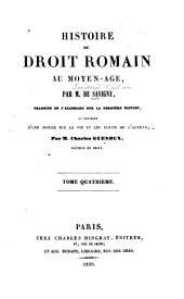 Histoire du droit romain au moyen age: Volume4