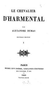 Le Chevalier d'Harmental: Volume1