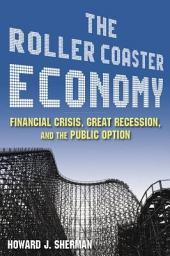 The Roller Coaster Economy