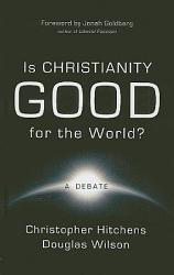 Is Christianity Good For The World  Book PDF