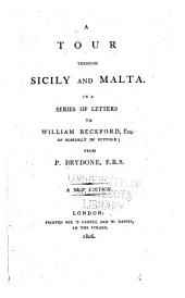 A tour through Sicily and Malta: In a series of letters to William Beckford, esq. of Somerly in Suffolk