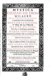 Mystica ciudad de Dios, milagro de sv omnipotencia y abismo de la gracia: historia divina y vida de la Virgen Madre de Dios ...