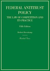Federal Antitrust Policy, The Law of Competition and Its Practice: Edition 5