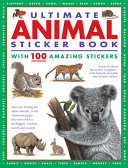 Ultimate Animal Sticker Book with 100 Amazing Stickers