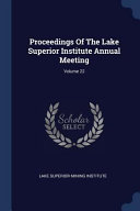 Proceedings of the Lake Superior Institute Annual Meeting;