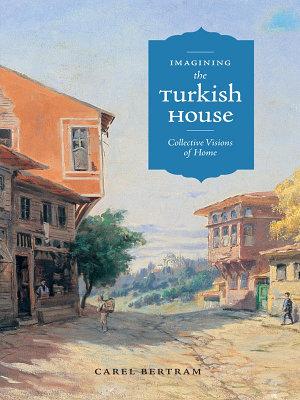 Imagining the Turkish House PDF