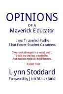 Opinions of a Maverick Educator PDF